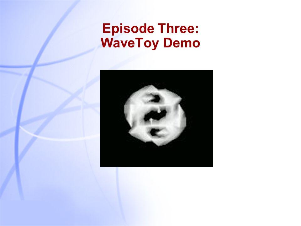 34 Episode Three: WaveToy Demo