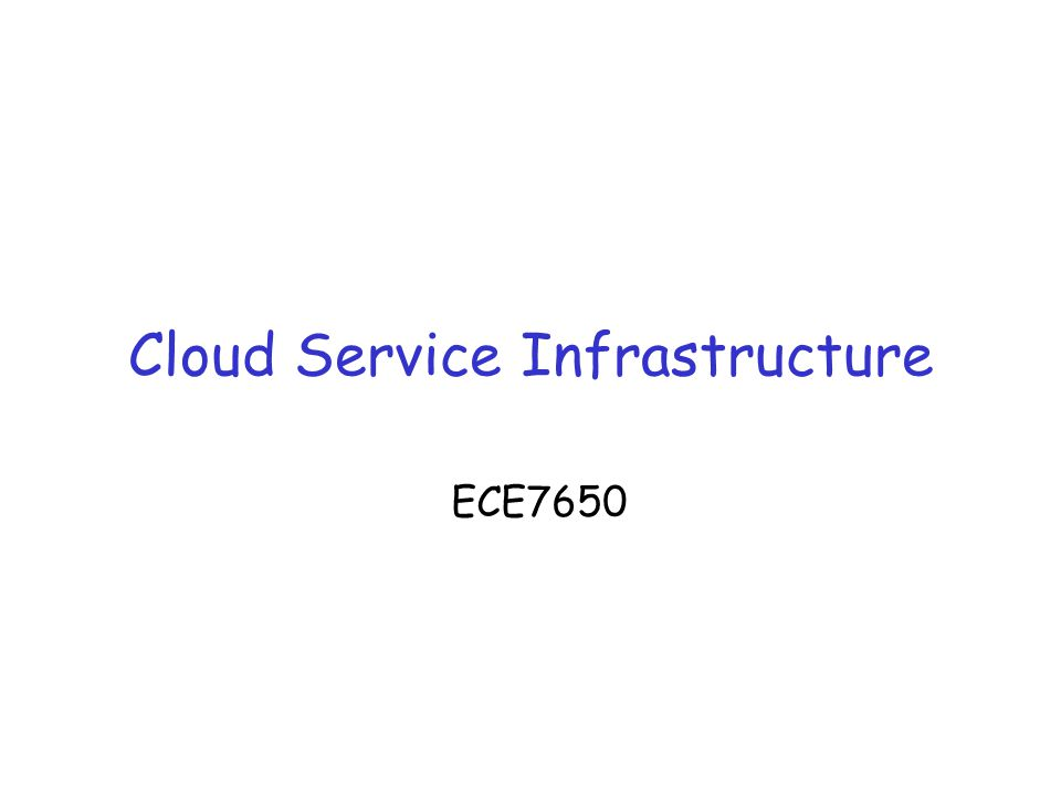 Cloud Service Infrastructure ECE7650