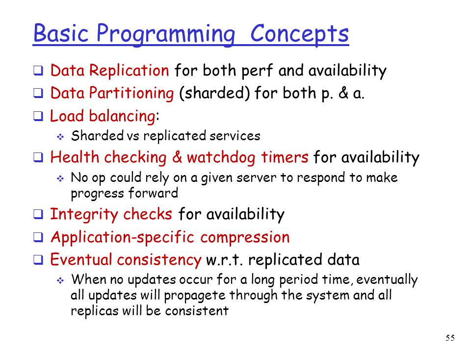 Basic Programming Concepts  Data Replication for both perf and availability  Data Partitioning (sharded) for both p. & a.  Load balancing:  Sharde