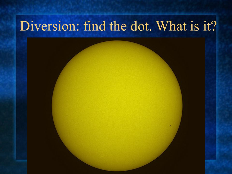 Diversion: find the dot. What is it?