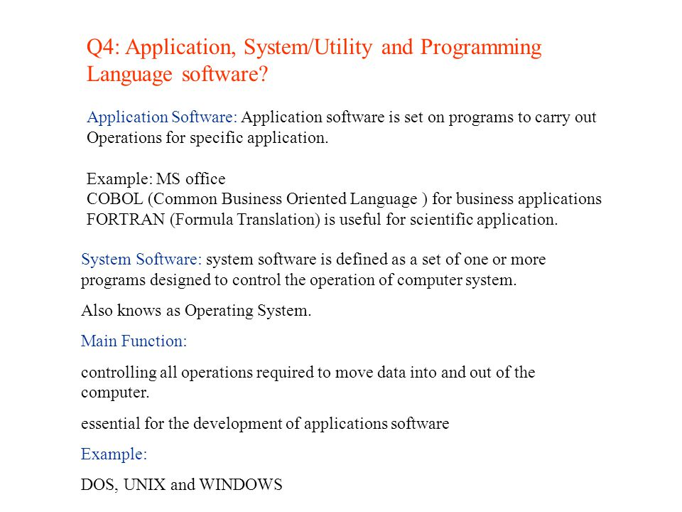 Q4: Application, System/Utility and Programming Language software.
