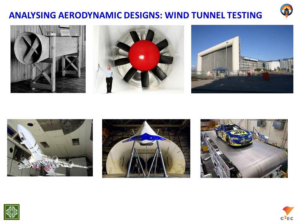 ANALYSING AERODYNAMIC DESIGNS: WIND TUNNEL TESTING