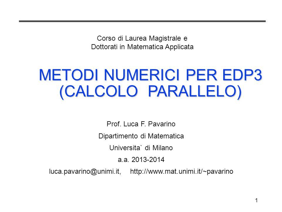1 METODI NUMERICI PER EDP3 (CALCOLO PARALLELO) Prof.