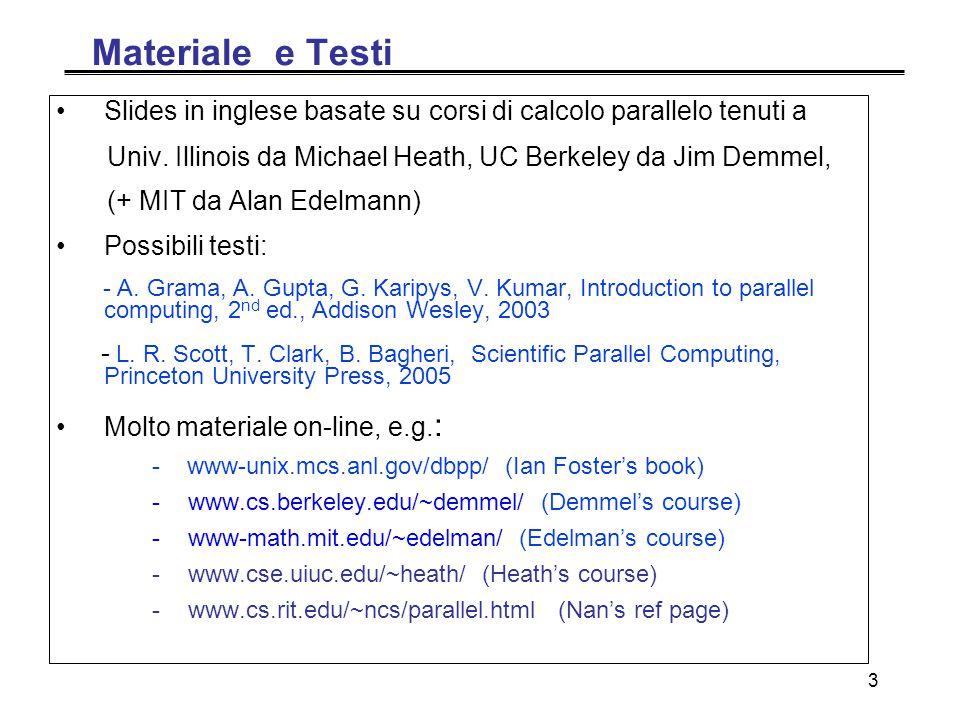 3 Materiale e Testi Slides in inglese basate su corsi di calcolo parallelo tenuti a Univ.