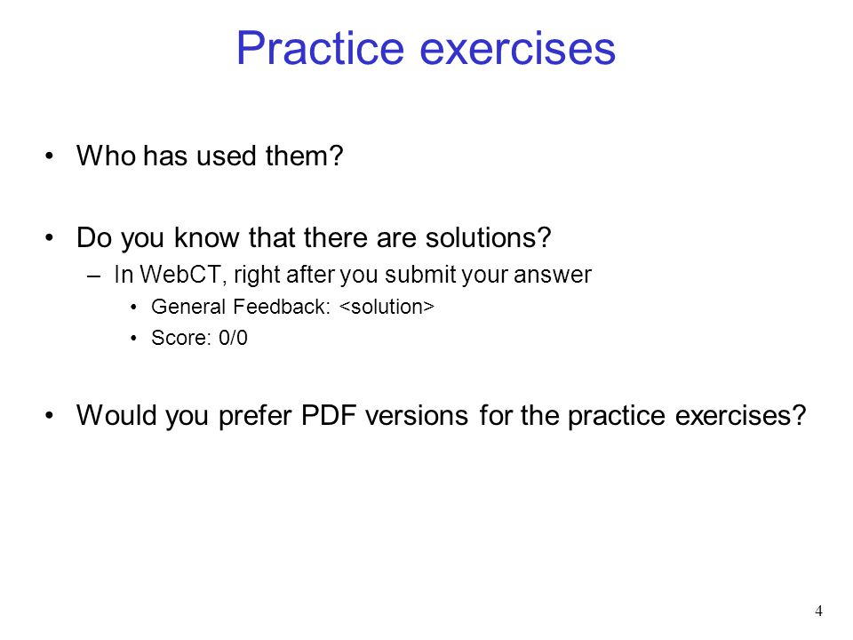 Practice exercises Who has used them. Do you know that there are solutions.