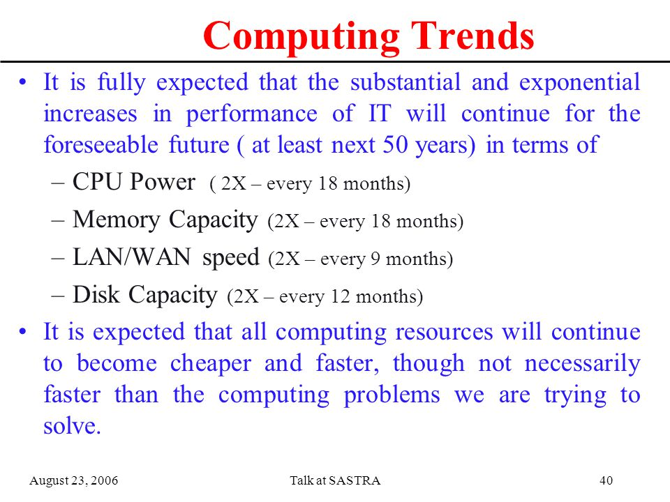 August 23, 2006Talk at SASTRA39  LB Cluster - Network load distribution and LB  HA Cluster - Increase the Availability of systems  HPC Cluster ( Scientific Cluster ) - Computation-intensive  Web farms - Increase HTTP/SEC  Rendering Cluster – Increase Graphics speed HPC : High Performance Computing HA : High Availability LB : Load Balancing Cluster based Systems Clustering is replacing all traditional Computing platforms and can be configured depending on the method and applied areas `