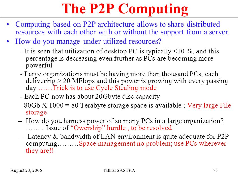 August 23, 2006Talk at SASTRA74 Other Issues in operating large clusters Space Management –Node form factor –Layout of the nodes –Cable routing and weight Power Management Cooling arrangements