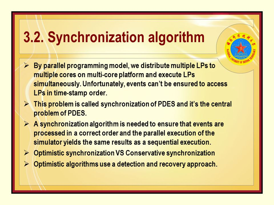 3.2. Synchronization algorithm  By parallel programming model, we distribute multiple LPs to multiple cores on multi-core platform and execute LPs si