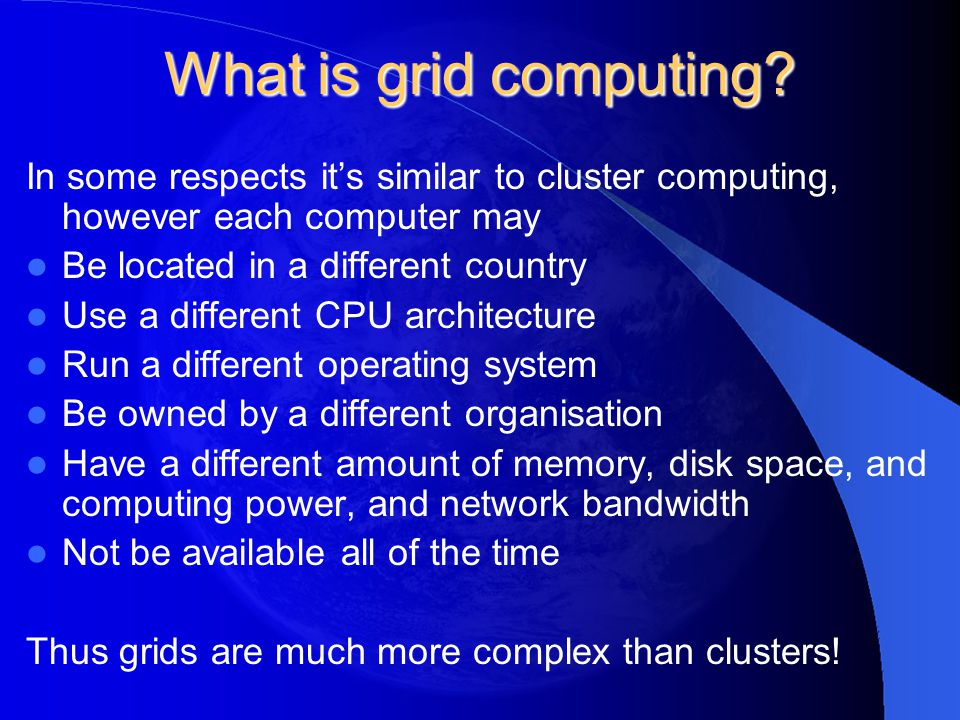 So what really is grid computing.