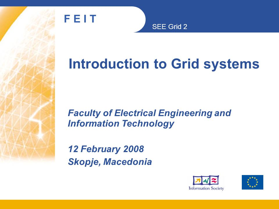 SEE Grid 2 2008 Skopje, Macedonia F E I T MK-02-ETF Near Future 32