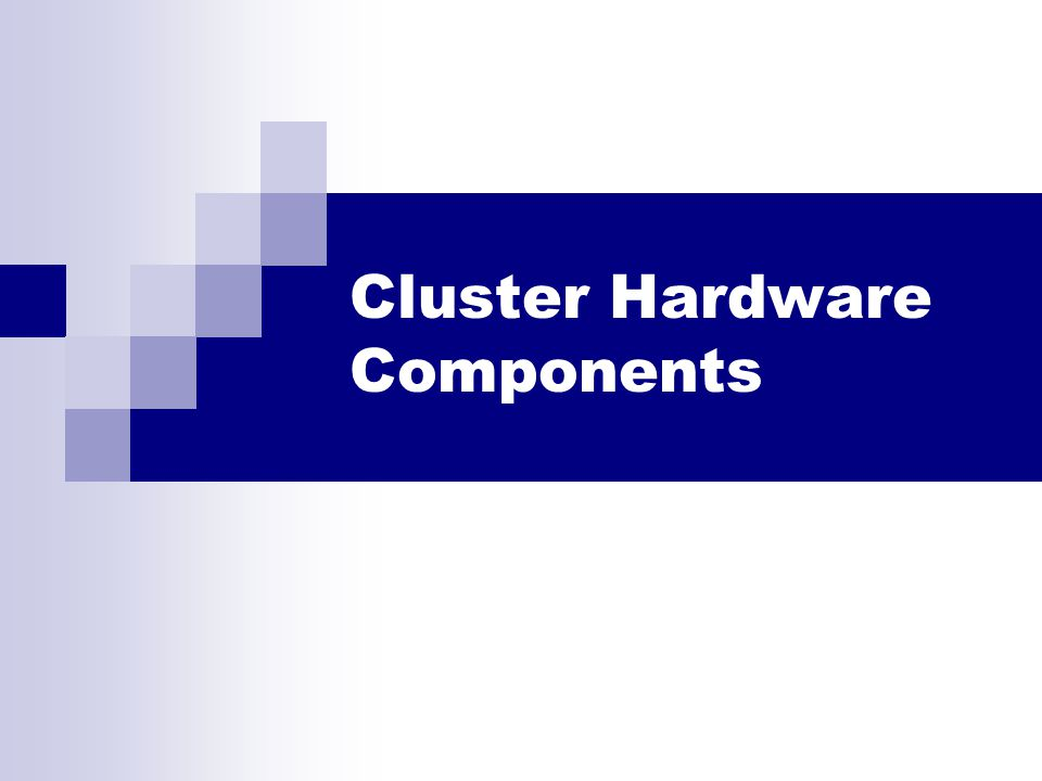 Cluster Hardware Components