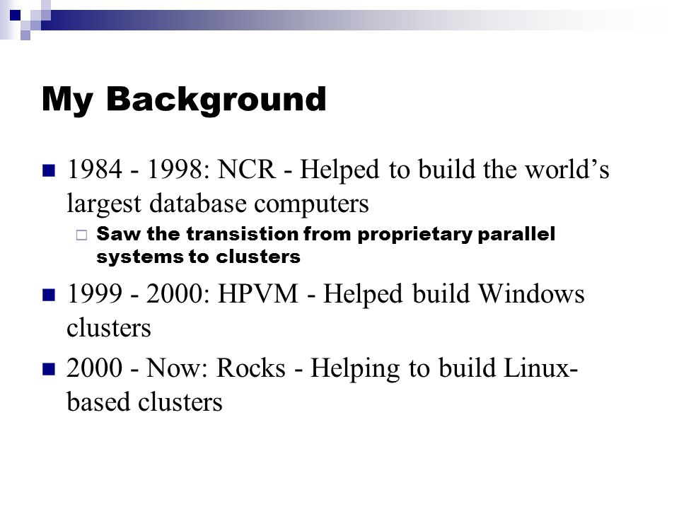 Cluster Software Stack HPC Device Drivers  Interconnect driver (e.g., Myrinet, Infiniband, Quadrics)  Storage drivers (e.g., PVFS)