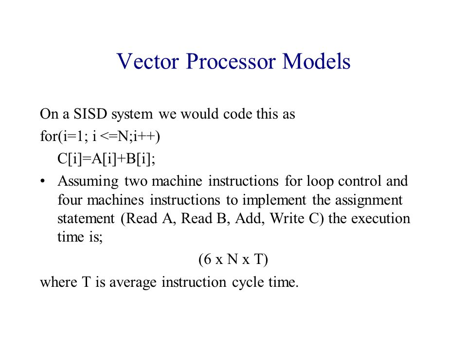 Note that each loop would be equivalent to a vector instruction.