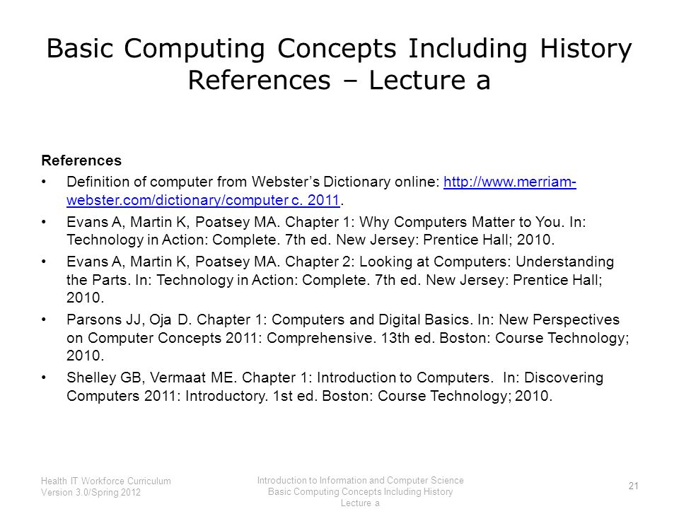 Basic Computing Concepts Including History References – Lecture a References Definition of computer from Webster's Dictionary online: http://www.merriam- webster.com/dictionary/computer c.