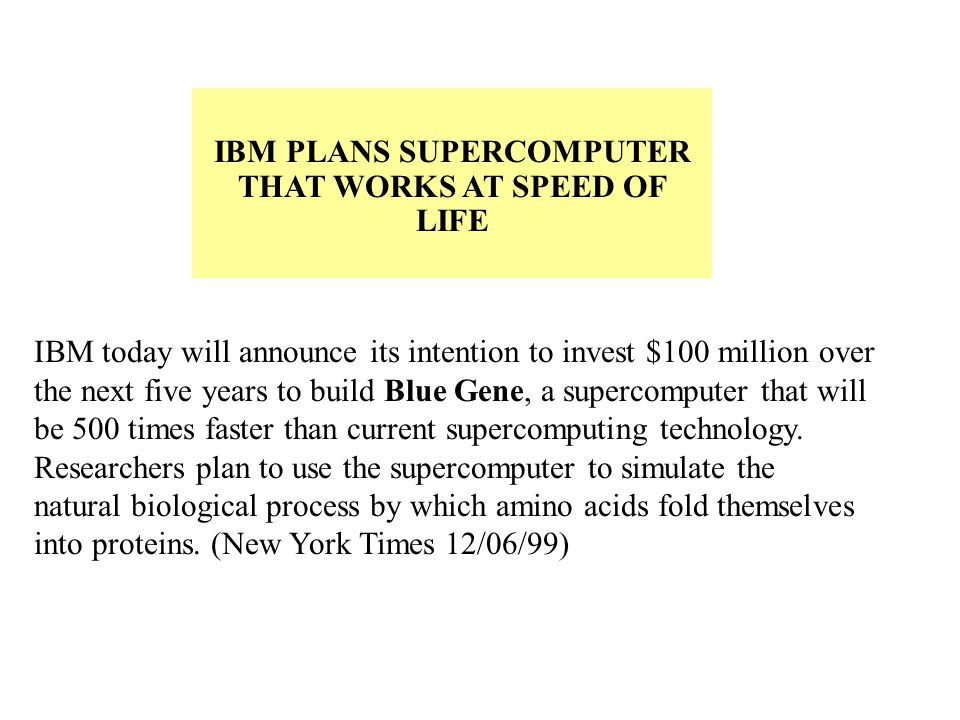 IBM today will announce its intention to invest $100 million over the next five years to build Blue Gene, a supercomputer that will be 500 times faste