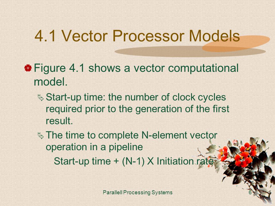 Parallell Processing Systems6 4.1 Vector Processor Models  Figure 4.1 shows a vector computational model.
