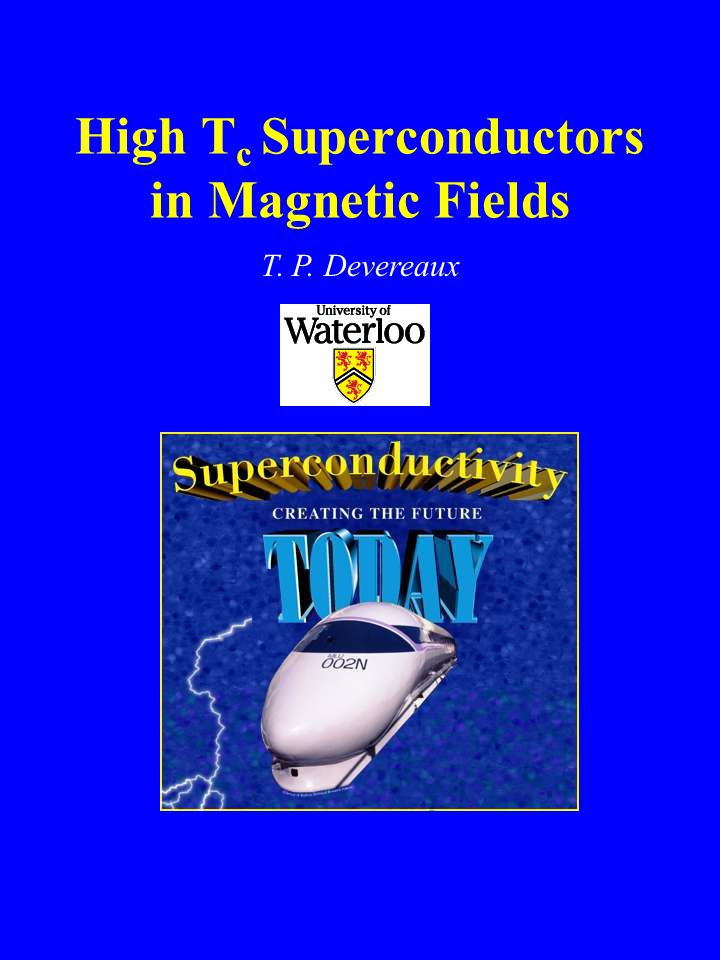 High T c Superconductors in Magnetic Fields T. P. Devereaux
