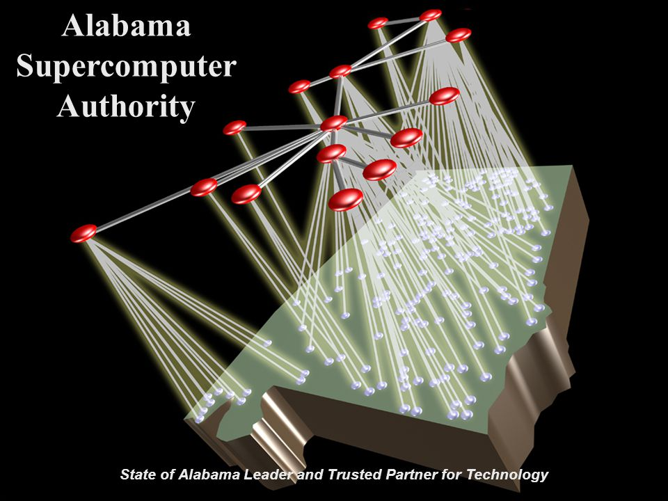 25 Alabama Supercomputer Authority State of Alabama Leader and Trusted Partner for Technology