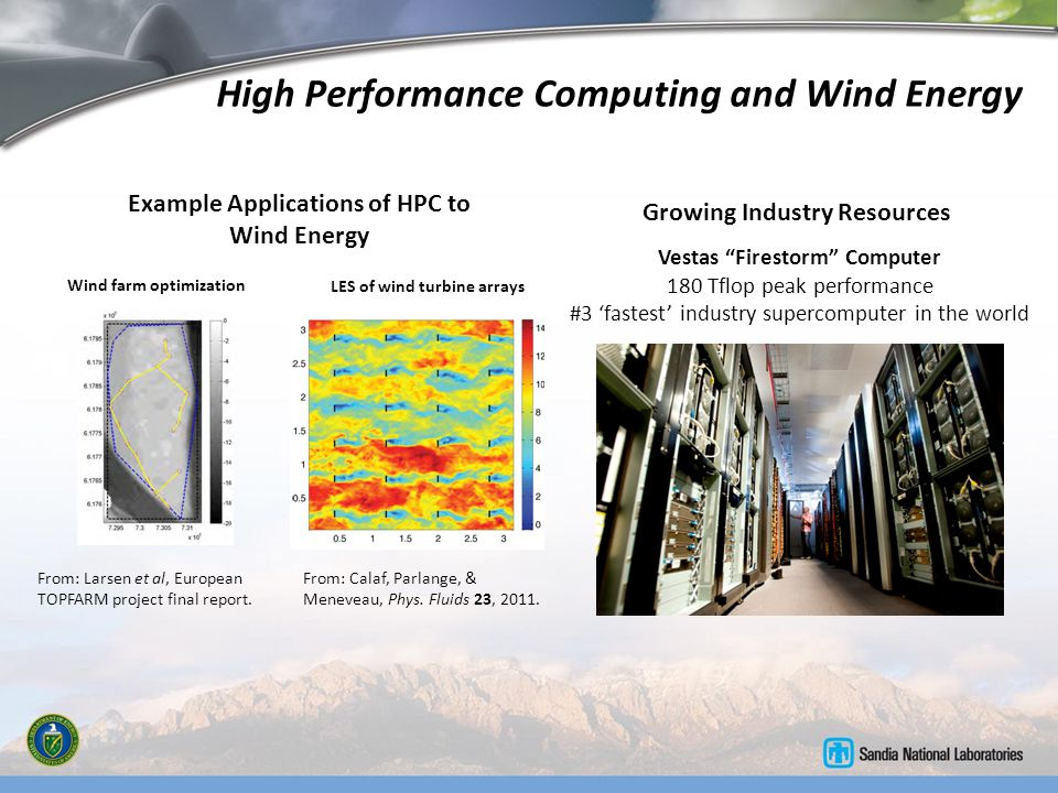 "High Performance Computing and Wind Energy Vestas ""Firestorm"" Computer 180 Tflop peak performance #3 'fastest' industry supercomputer in the world Fro"