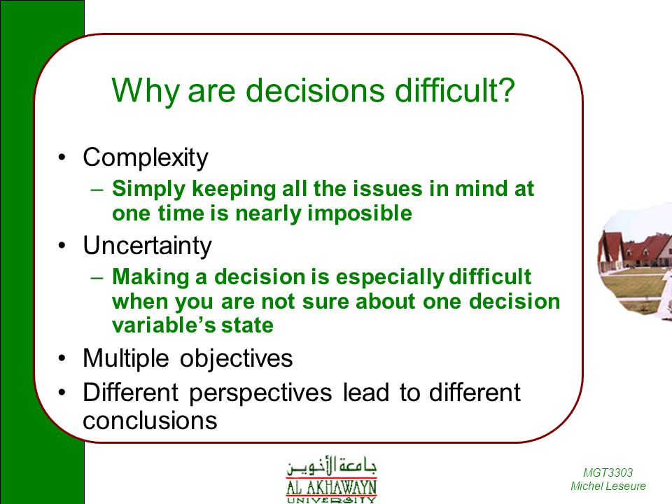 MGT3303 Michel Leseure Why are decisions difficult.