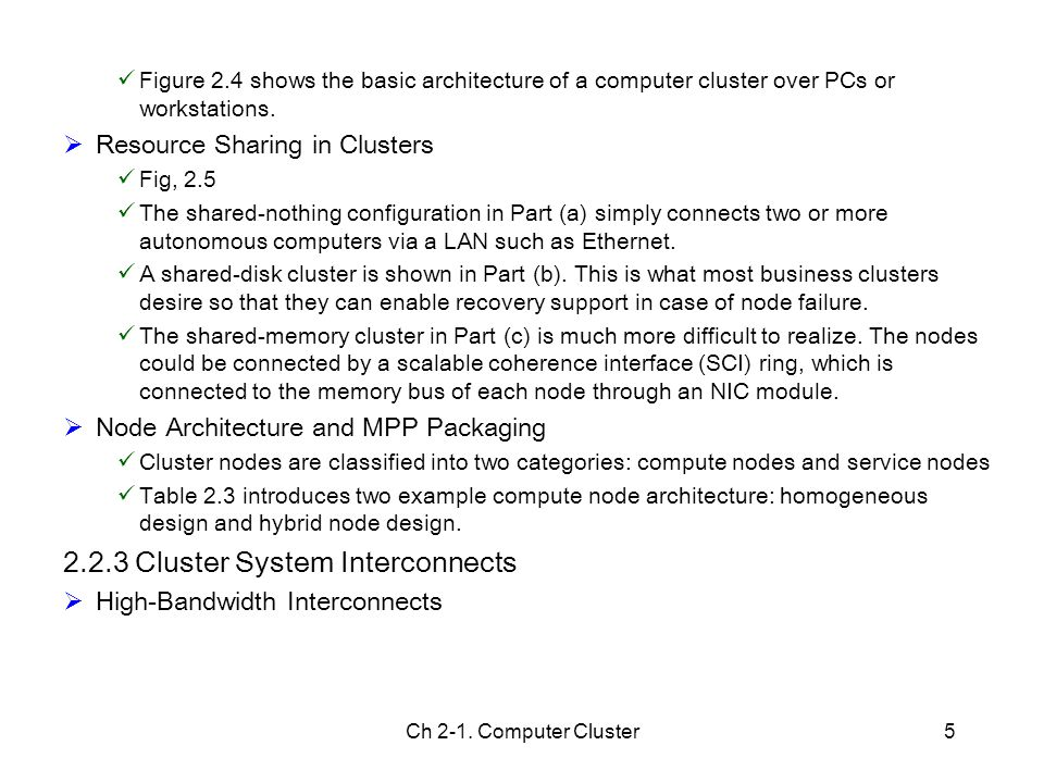Ch 2-1. Computer Cluster5 Figure 2.4 shows the basic architecture of a computer cluster over PCs or workstations.  Resource Sharing in Clusters Fig,