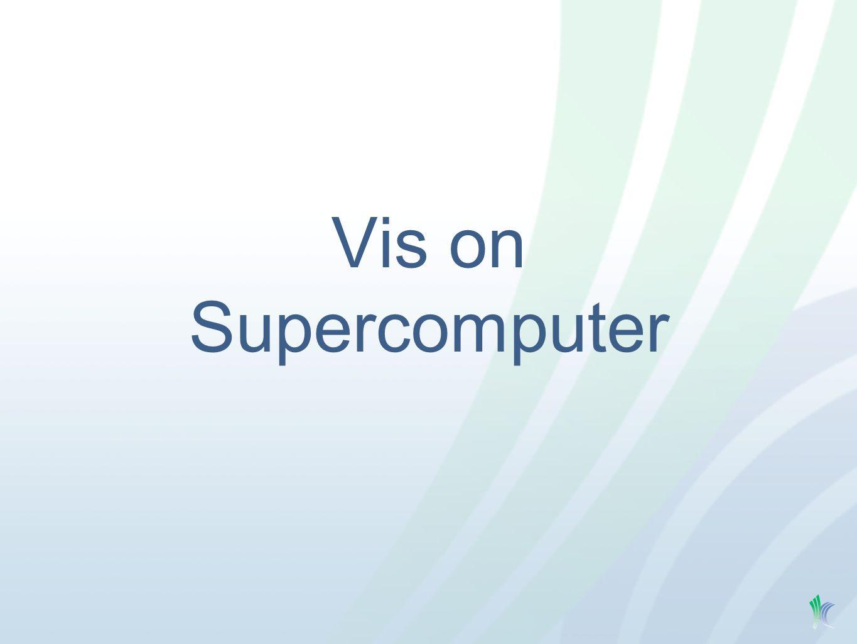 Vis on Supercomputer