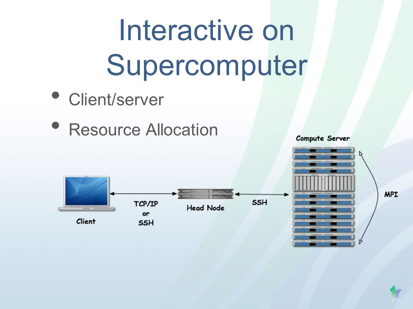 Client/server Resource Allocation Interactive on Supercomputer
