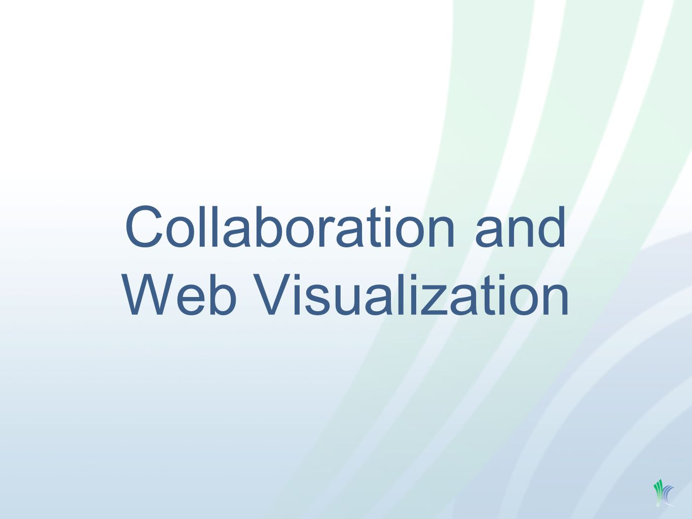 Collaboration and Web Visualization