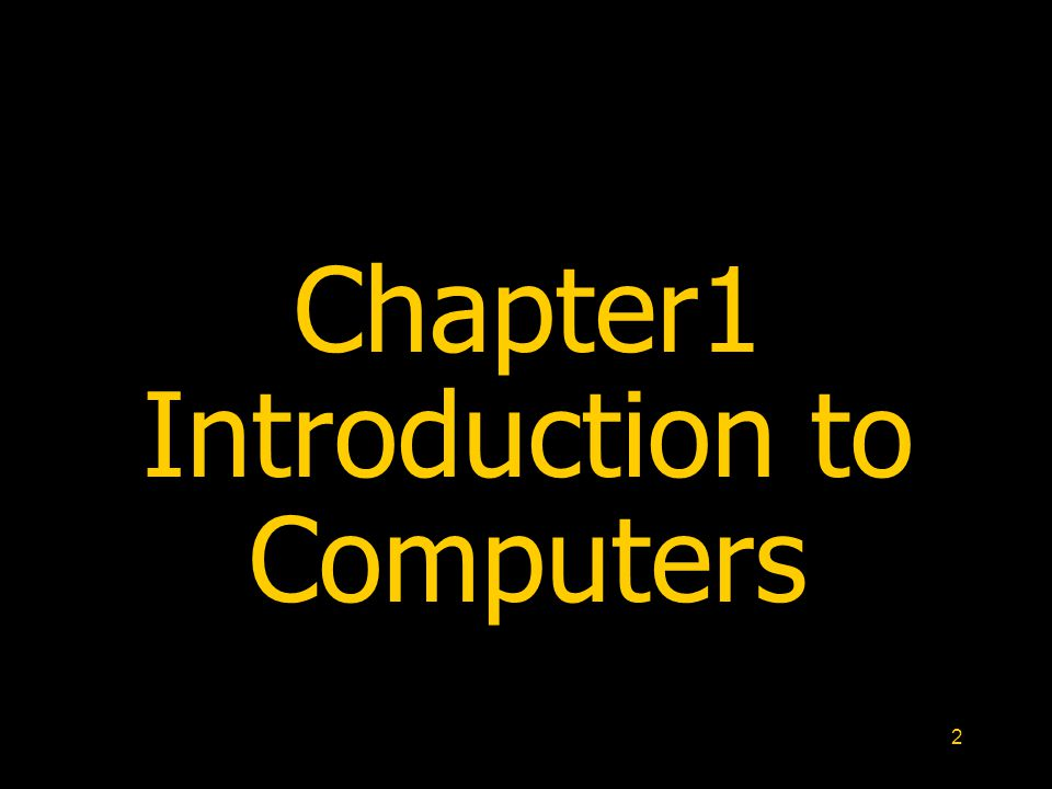 2 Chapter1 Introduction to Computers