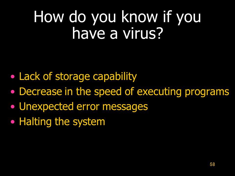 58 How do you know if you have a virus.