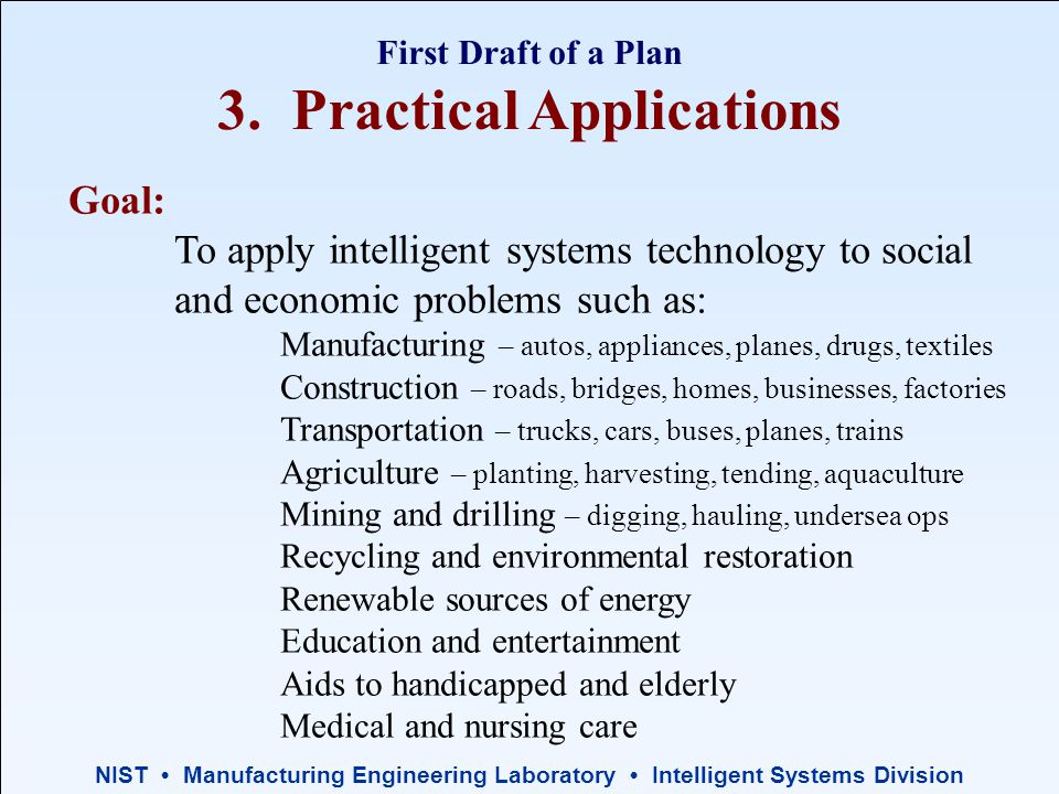 NIST Manufacturing Engineering Laboratory Intelligent Systems Division First Draft of a Plan 3.