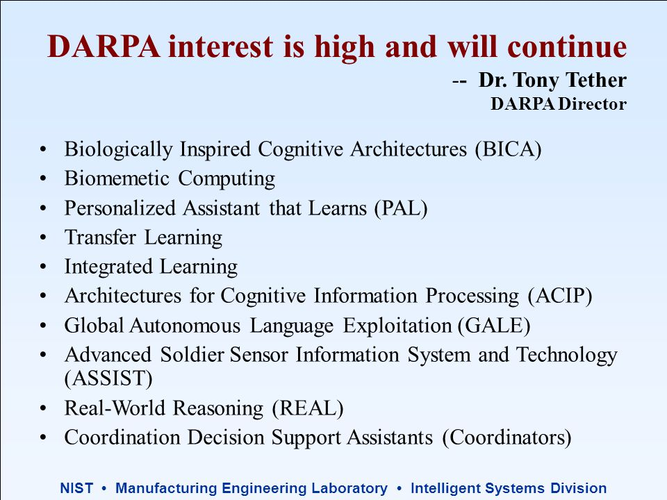 NIST Manufacturing Engineering Laboratory Intelligent Systems Division DARPA interest is high and will continue -- Dr.