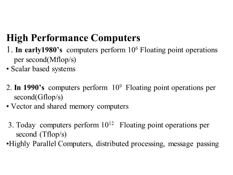 High Performance Computers 1.