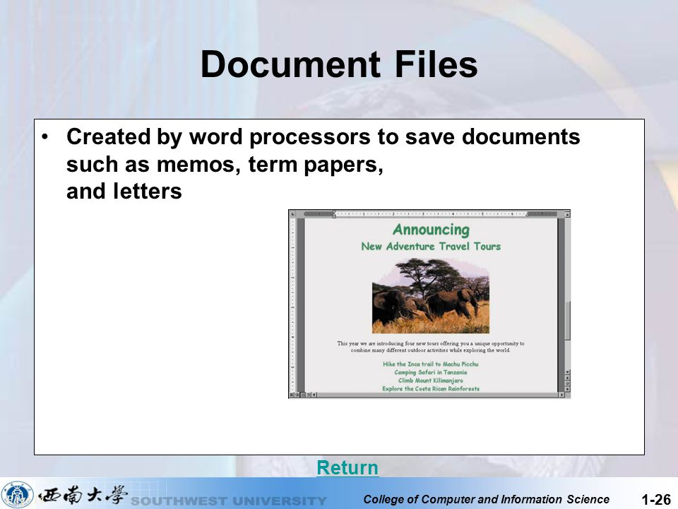 College of Computer and Information Science 1-26 Document Files Created by word processors to save documents such as memos, term papers, and letters R