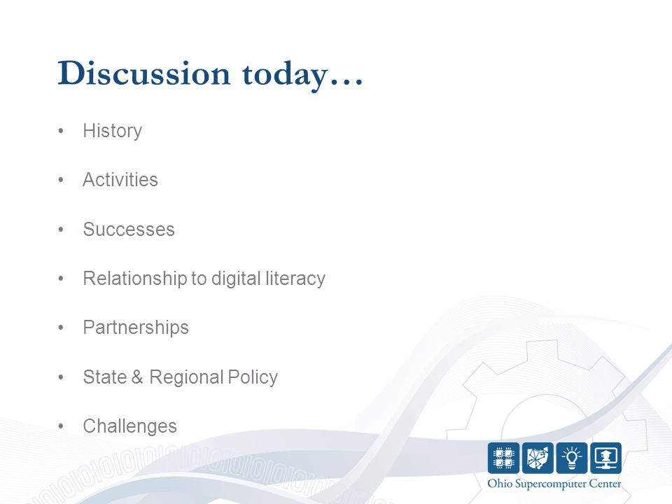 Discussion today… History Activities Successes Relationship to digital literacy Partnerships State & Regional Policy Challenges