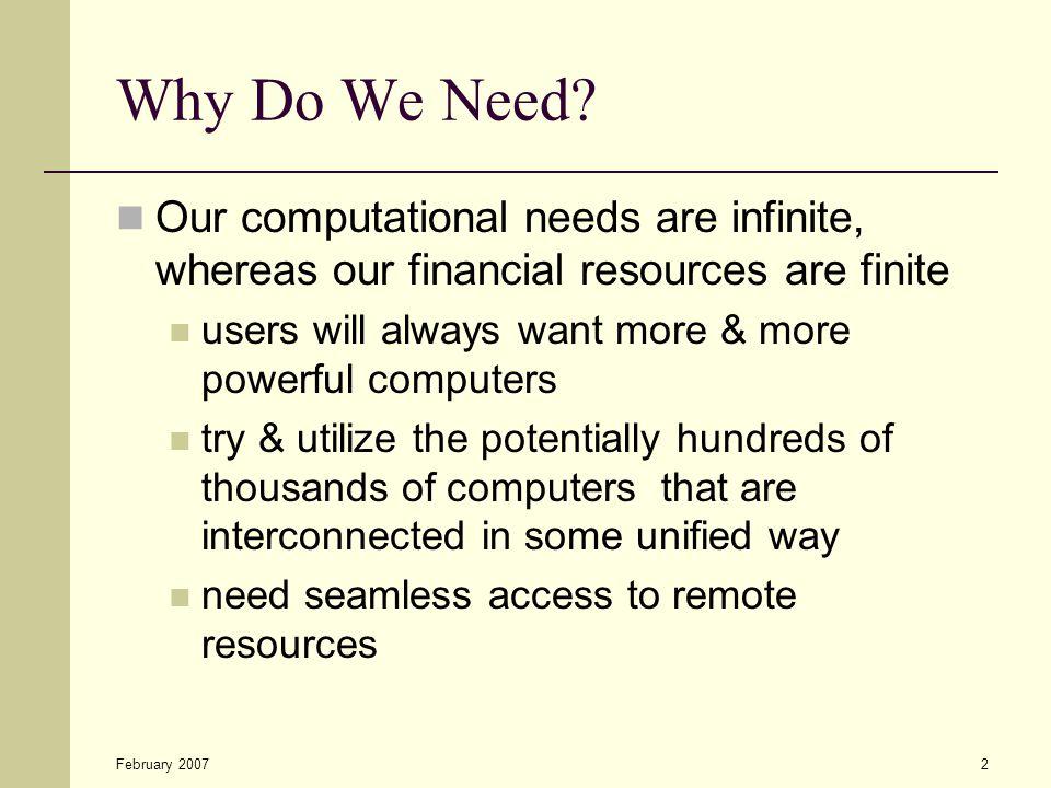 February 20072 Why Do We Need.