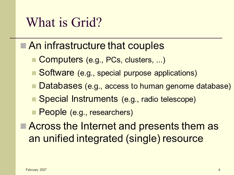 February 20074 What is Grid.