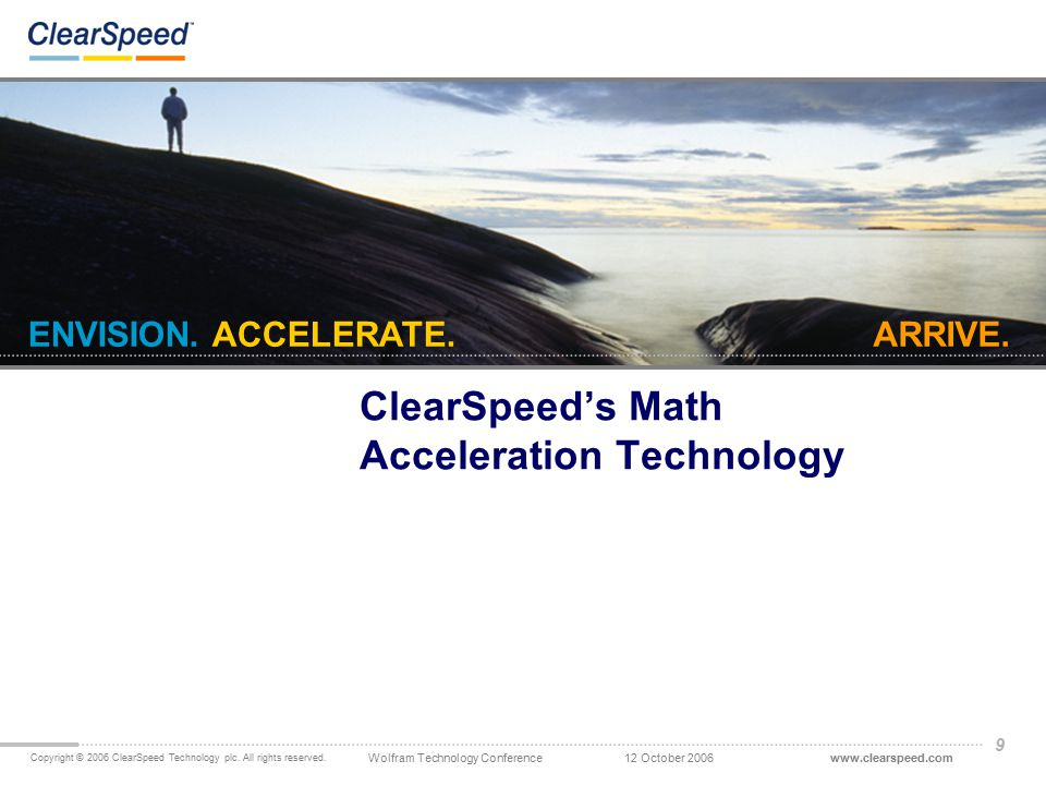 www.clearspeed.comWolfram Technology Conference Copyright © 2006 ClearSpeed Technology plc.