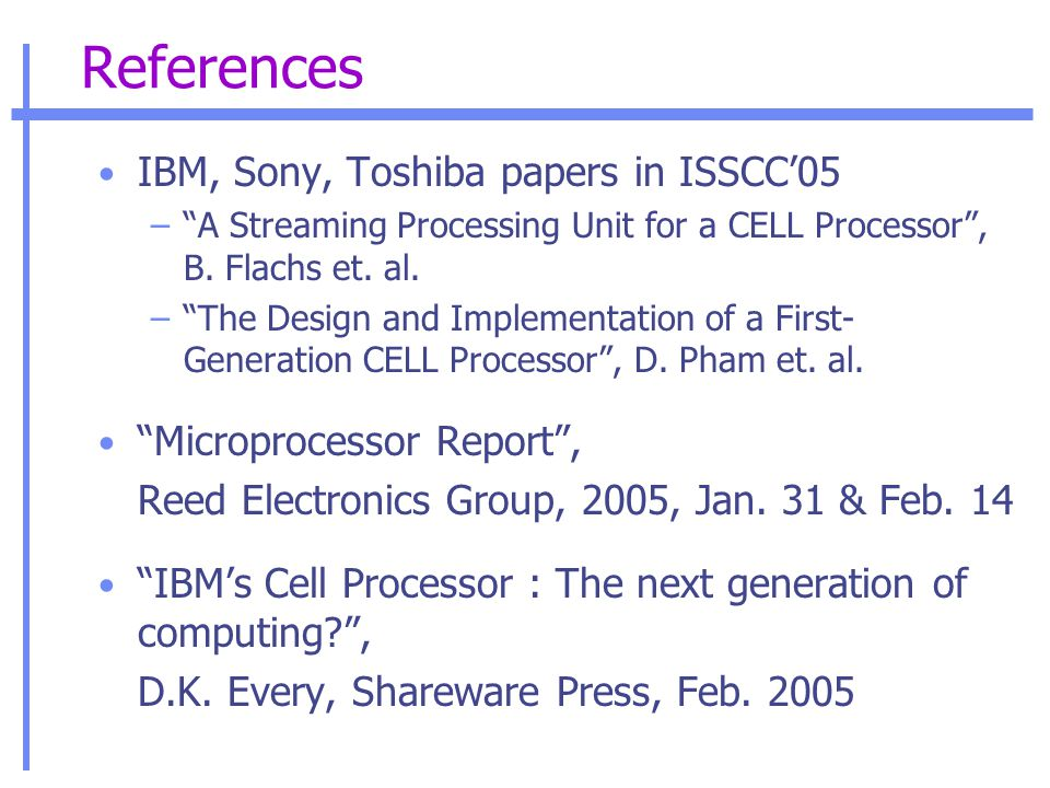 IBM, Sony, Toshiba papers in ISSCC'05 – A Streaming Processing Unit for a CELL Processor , B.