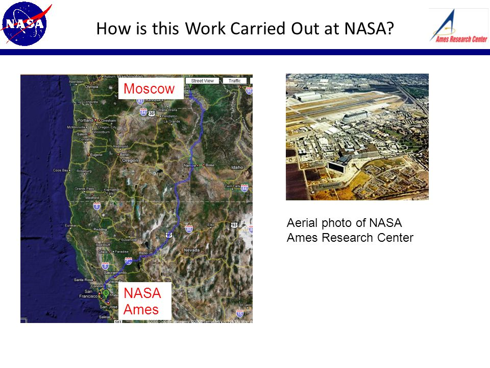 How is this Work Carried Out at NASA? Aerial photo of NASA Ames Research Center Moscow NASA Ames