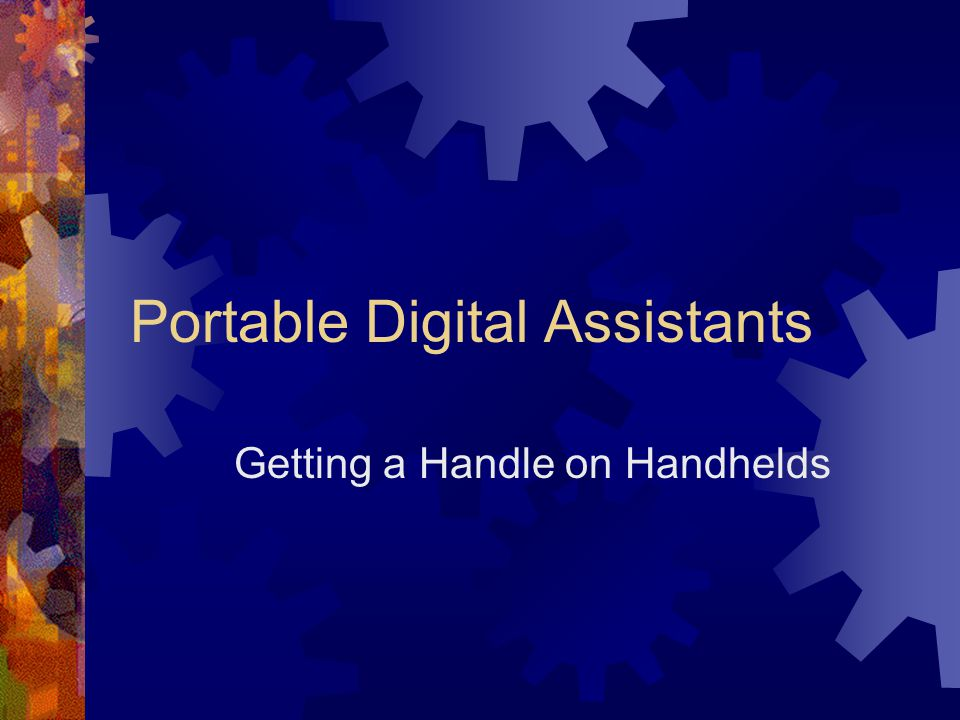 Portable Digital Assistants Getting a Handle on Handhelds