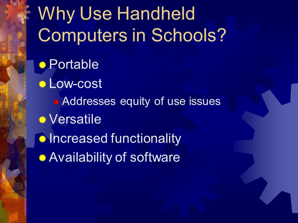 Why Use Handheld Computers in Schools.
