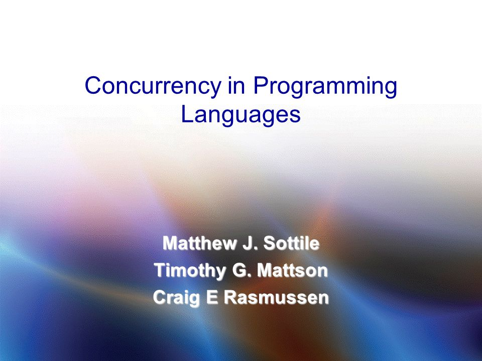 Concurrent Pascal and Modula Concurrent Pascal is a dialect of the Pascal language designed for operating systems software developers.