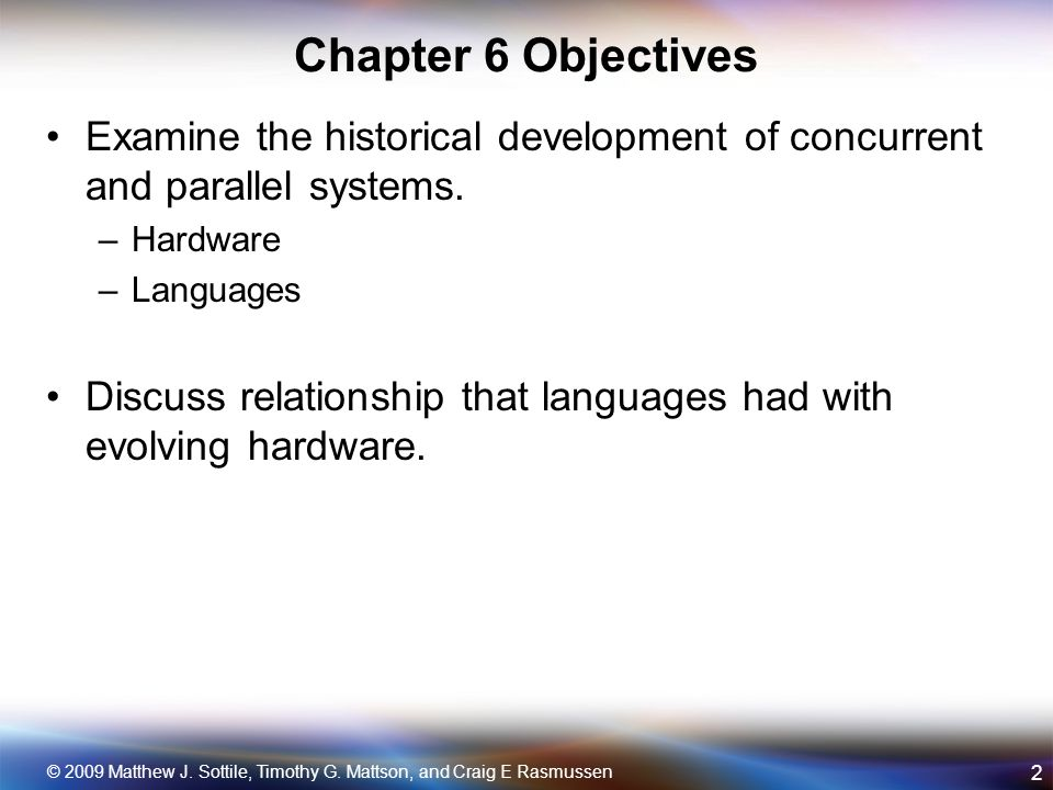 Outline Evolution of machines Evolution of languages Limits of automatic parallelization © 2009 Matthew J.