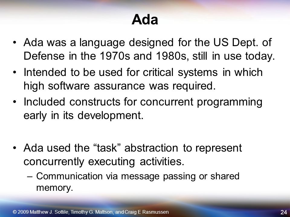 Ada Ada was a language designed for the US Dept.