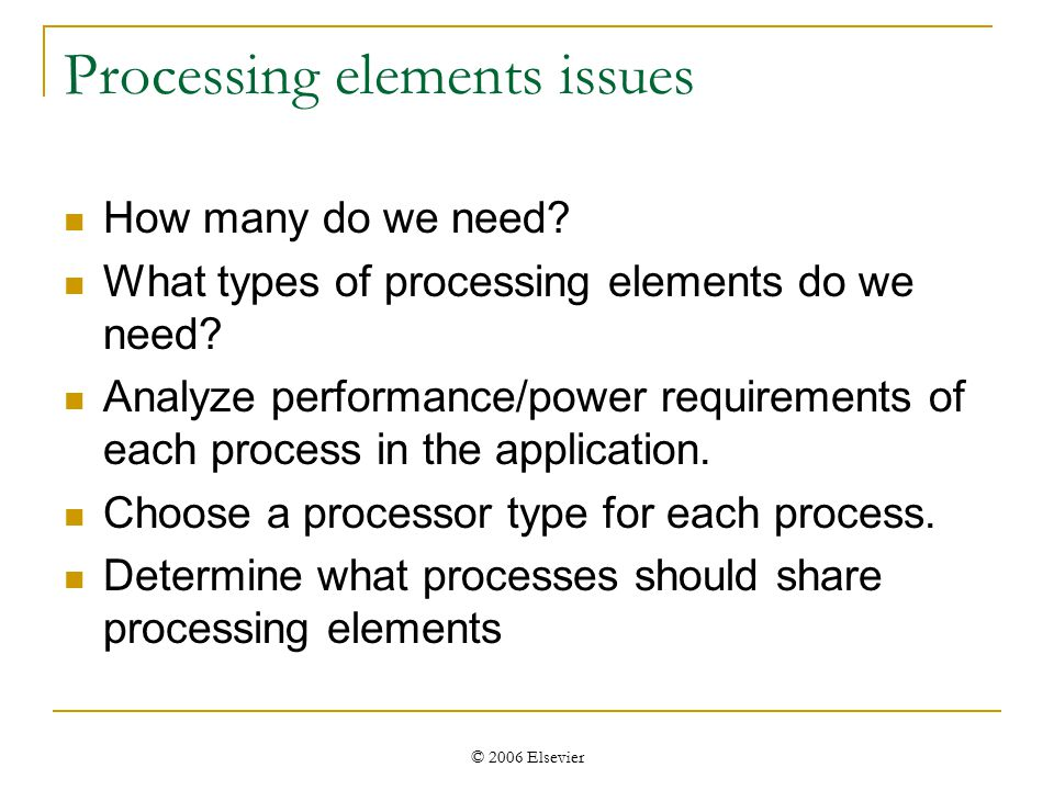 © 2006 Elsevier Processing elements issues How many do we need.