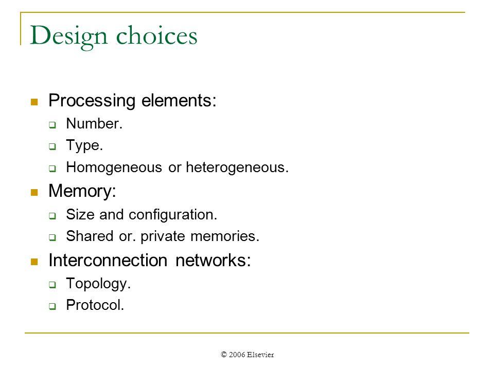 © 2006 Elsevier Design choices Processing elements:  Number.