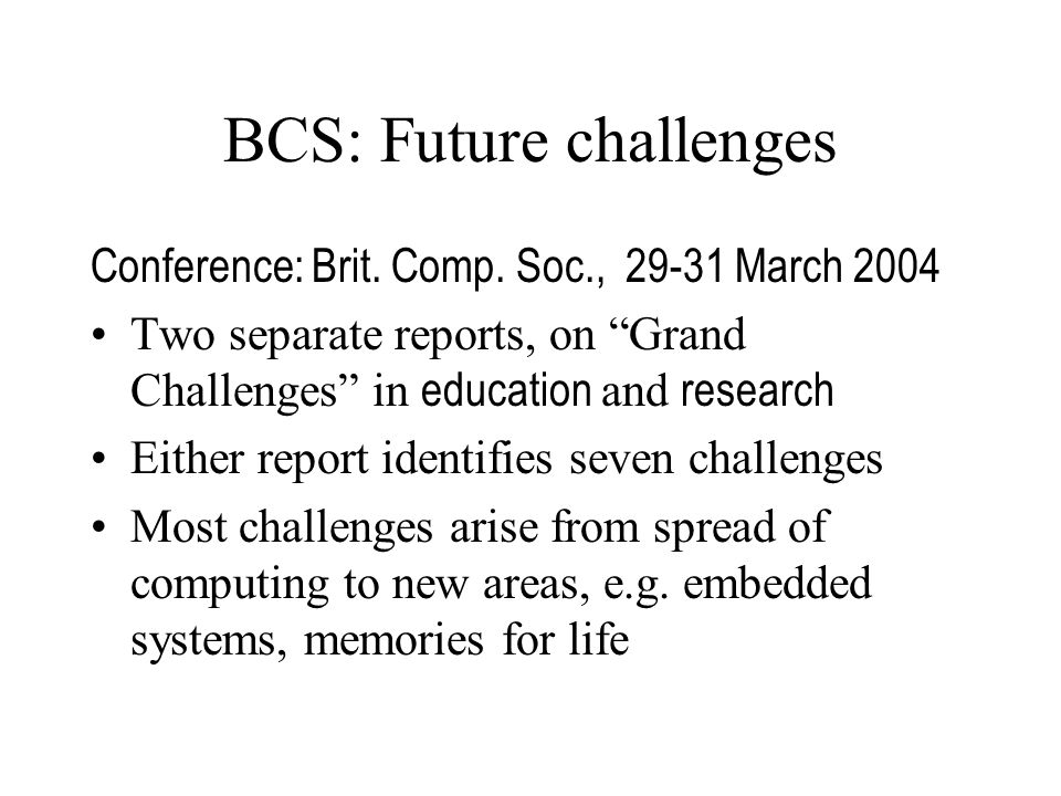 BCS: Future challenges Conference: Brit.Comp.