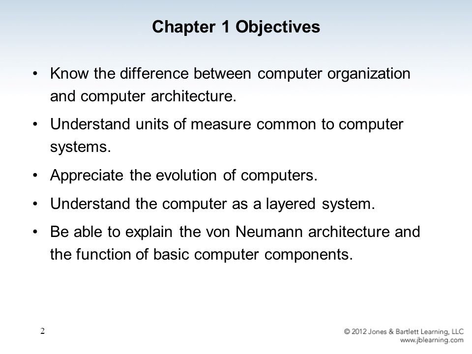 2 Chapter 1 Objectives Know the difference between computer organization and computer architecture.