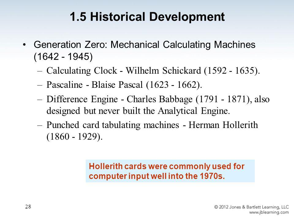 28 Generation Zero: Mechanical Calculating Machines (1642 - 1945) –Calculating Clock - Wilhelm Schickard (1592 - 1635).